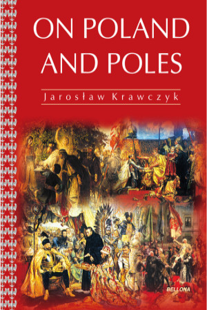 """On Poland and Poles"" by J. Krawczyk – book review"